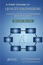 A First Course in Quality Engineering: Integrating Statistical and Management Methods of Quality, Second Edition