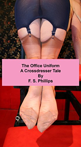 The Office Uniform: A Crossdresser Tale (English Edition)