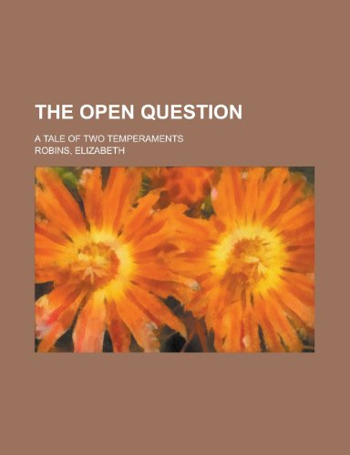 The Open Question; A Tale of Two Temperaments