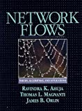 Network Flows: Theory, Algorithms, and Applications [Hardcover] [1993] 1 Ed. Ravindra K. Ahuja, Thomas L. Magnanti, James B. Orlin
