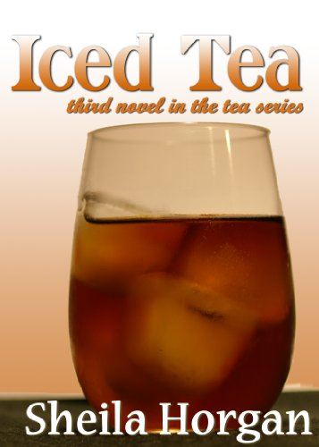Iced Tea (Third Book in the Tea Series)