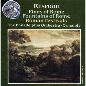 Respighi, Ormandy, Phl - Respighi: Pines of Rome; Fountains of Rome