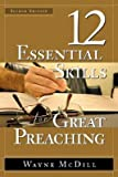 img - for 12 Essential Skills for Great Preaching   [12 ESSENTIAL SKILLS FOR GRT-2E] [Hardcover] book / textbook / text book