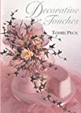 img - for Decorative Touches by Peck, Tombi (1995) Paperback book / textbook / text book