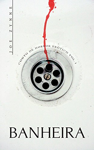 BANHEIRA - CONTO DE HORROR ERÓTICO VOLUME 1