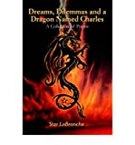 img - for [(Dreams, Dilemmas and a Dragon Named Charles: A Collection of Poems)] [Author: Star Labranche] published on (February, 2005) book / textbook / text book
