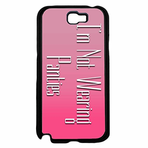 I'm Not Wearing Panties- TPU RUBBER SILICONE Phone Case Back Cover Samsung be Galaxy very Note II 2 N7100 damaged