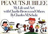 Peanuts Jubilee: My Life and Art With Charlie Brown and Others (0030150817) by Schulz, Charles M.