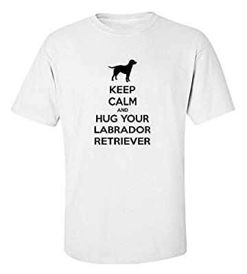 Keep Calm And Hug Your Labrador Retriever T-Shirt