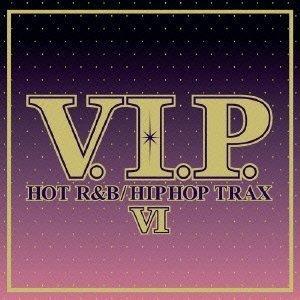 V.I.P.-ホット・R&B/ヒップホップ・トラックス6-