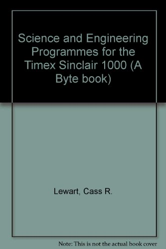 Science and Engineering Programs for the Timex/Sinclair 1000 (A Byte book) PDF