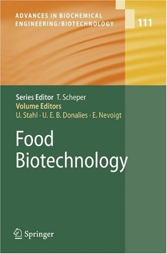 Food Biotechnology (Advances in Biochemical Engineering/Biotechnology)