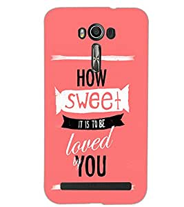 ASUS ZENFONE 2 LASER ZE550KL HOW SWEET Back Cover by PRINTSWAG