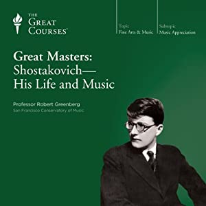 Great Masters: Shostakovich - His Life and Music | [The Great Courses]