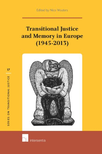Transitional Justice and Memory in Europe (1945-2013) (Series on Transitional Justice)