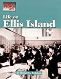 img - for Life on Ellis Island (Way People Live) book / textbook / text book
