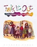 img - for Talk It Out: Conflict Resolution in the Elementary Classroom   [TALK IT OUT] [Paperback] book / textbook / text book