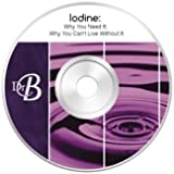 Iodine: Why You Need It, Why You Can't Live Without It Dvd By David Brownstein, M.D.