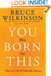 You Were Born for This: Seven Keys to...