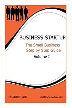 Business Start Up: Step By Step Guide VOL 1