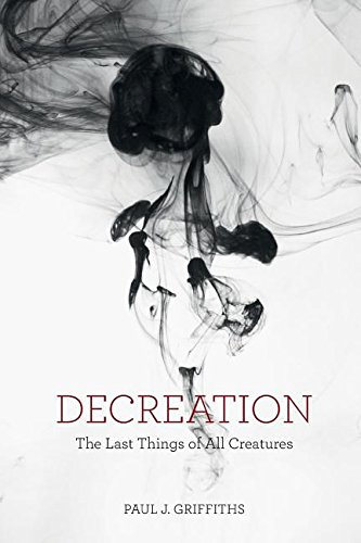 Decreation: The Last Things of All Creatures