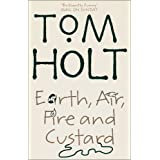 Earth, Air, Fire And Custardby Tom Holt