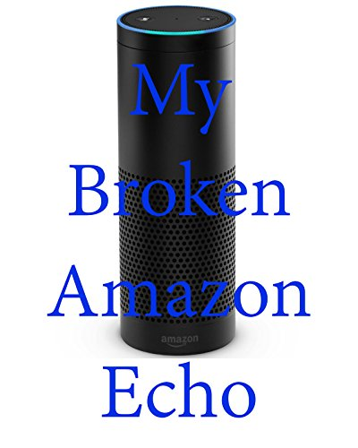 Clip: My Broken Amazon Echo