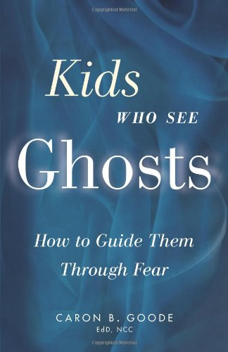 Kids Who See Ghosts: How to Guide Them Through Fear
