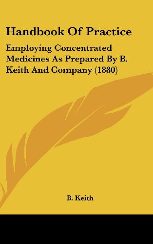 Handbook of Practice: Employing Concentrated Medicines as Prepared by B. Keith and Company (1880)