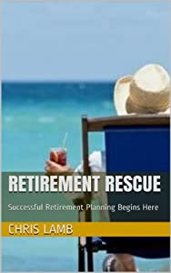 Retirement Rescue: Successful Retirement Planning Begins Here
