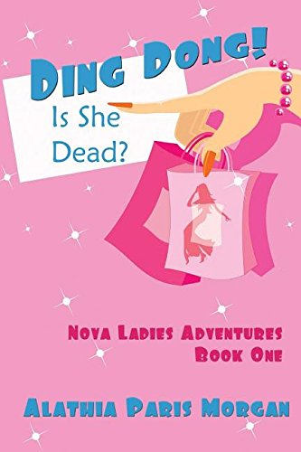 Ding Dong! Is She Dead?: Nova Ladies Adventures Book # 1
