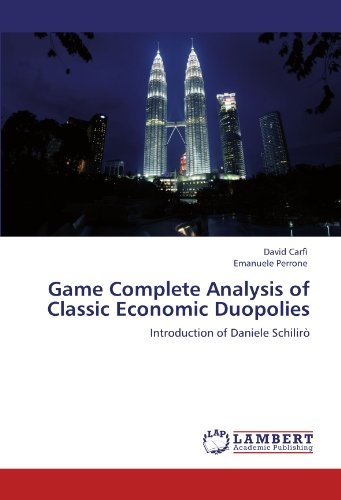 Game Complete Analysis of Classic Economic Duopolies: Introduction of Daniele Schilirò