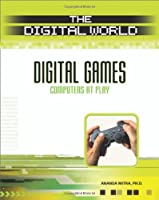 Digital Games: Computers at Play Front Cover
