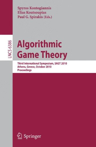 Algorithmic Game Theory: Third International Symposium, SAGT 2010, Athens, Greece, October 18-20, 2010, Proceedings (Lecture Notes in Computer Science ... Applications, incl. Internet/Web, and HCI)