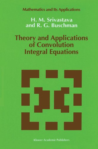 Theory and Applications of Convolution Integral Equations (Mathematics and Its Applications)