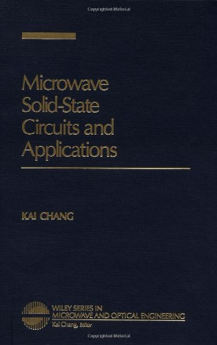 Microwave Solid-State Circuits and Applications (Wiley Series in...