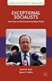img - for Exceptional Socialists: The Case of the French Socialist Party (French Politics, Society and Culture) book / textbook / text book