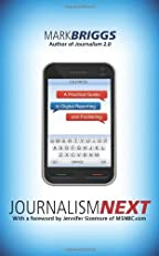 Journalism Next: A Practical Guide to Digital Reporting and Publishing