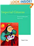 Imperial Citizens: Koreans and Race from Seoul to LA