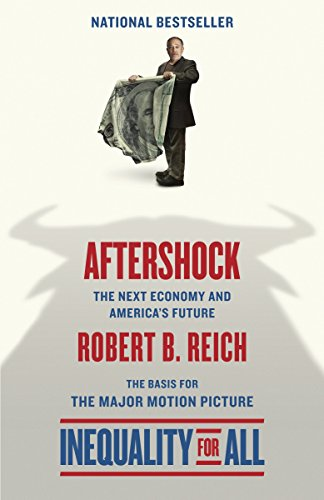 Aftershock(Inequality for All--Movie Tie-in Edition): The Next Economy and America's Future, Reich, Robert B.