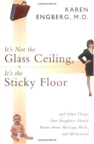 It's Not Glass Ceiling/Sticky Floor