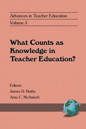 Advances in Teacher Education, Volume 5: What Counts as Knowledge in Teacher Education?