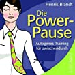 Die Power-Pause: Autogenes Training f�r zwischendurch. Audio-CD: Autogenes Training f�r zwischendurch