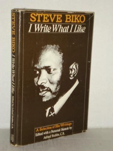 I Write What I Like A Selection of His Writings