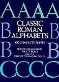 Classic Roman Alphabets: 100 Complete Fonts (Dover Pictorial Archives)
