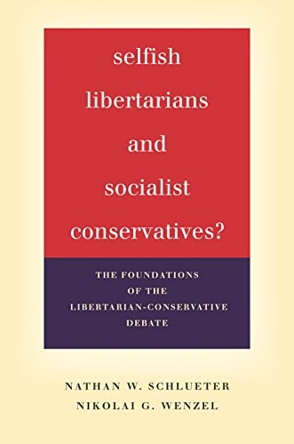 selfish-libertarians-and-socialist-conservatives-the-foundations-of-the-libertarian-conservative-deb