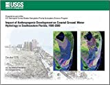 img - for Impact of Anthropogenic Development on Coastal Ground Water Hydrology in Southeastern Florida, 1900-2000 book / textbook / text book