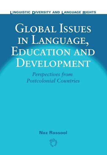 Global Issues in Language, Education and Development: Perspectives from Postcolonial Countries (Linguistic Diversity and Language Rights)