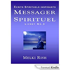Messager Spirituel - �crits Spirituels Inspirants Vol.3