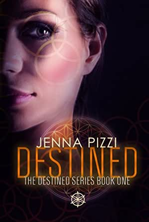Destined (The Destined Series Book 1) eBook: Jenna Pizzi: Kindle Store
